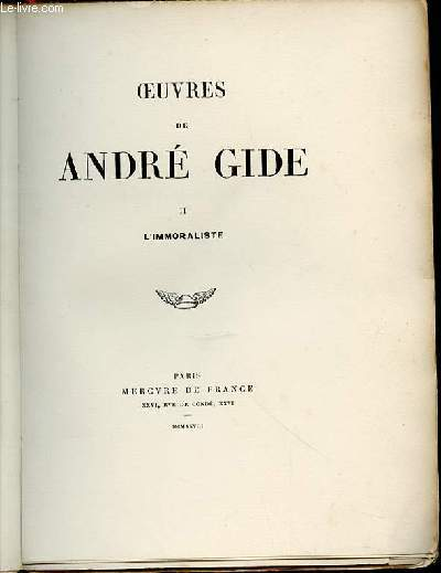 OEUVRES DE ANDRE GIDE - TOME II : L'IMMORALISTE.