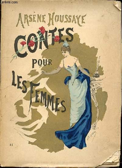 CONTES POUR LES FEMMES - TOME II : SOUS LE MASQUE, UN TOUR DE VALSE, NINA ET MIMI, DAPHNIS ET CHLOE, DON JUAN ET CELIMENE.