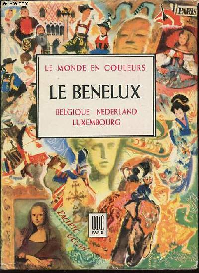 LE BENELUX : BELGIQUE, NEDERLAND, LUXEMBOURG - COLLECTION