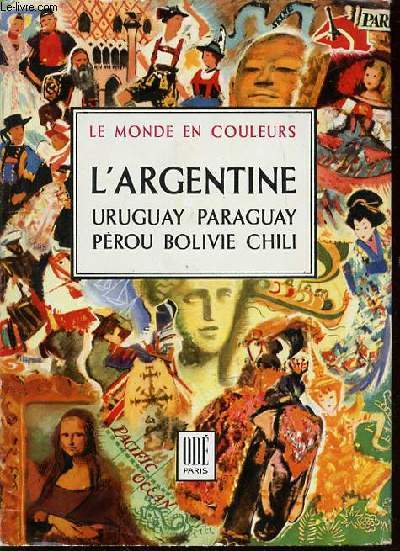 L'AMERIQUE DU SUD - TOME II : ARGENTINE, URUGUAY, PARAGUAY, PEROU, BOLIVIE, CHILI - COLLECTION