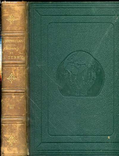 L'HOMME ET LA TERRE - TOME TROISIEME : HISTOIRE ANCIENNE (ORIENT CHINOIS, INDE, MONDES LOINTAINS) + HISTOIRE MODERNE (CHRETIENS, BARBARES, LA SECONDE ROME, ARABES ET BERBERES, CAROLINGIENS ET NORMANDS, CHEVALIERS ET CROISES.