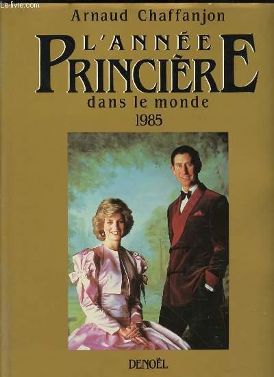 L'ANNEE PRINCIERE DANS LE MONDE 1985.
