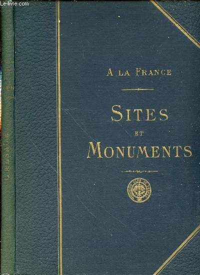 A LA FRANCE - SITES ET MONUMENTS : L'ALSACE (LE HAUT-RHIN, LE BAS-RHIN).