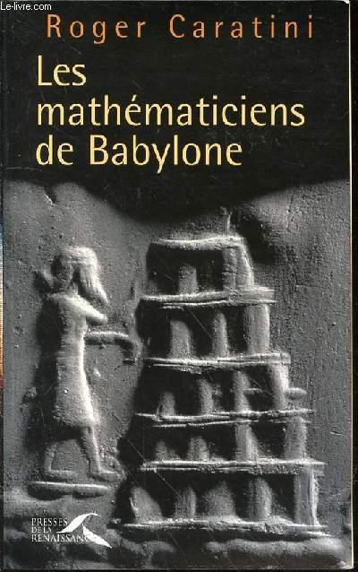 LES MATHEMATICIENS DE BABYLONE.