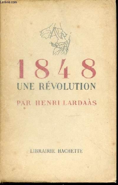 1848 UNE REVOLUTION.
