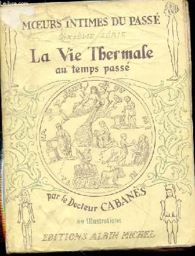 MOEURS INTIMES DU PASSE : LA VIE THERMALE AU TEMPS PASSE.