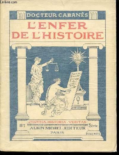 L'ENFER DE L'HISTOIRE - SERIE II / JUSTICE, HISTOIRE ET VERITES. PRINCESSES ET SOUVERAINS.
