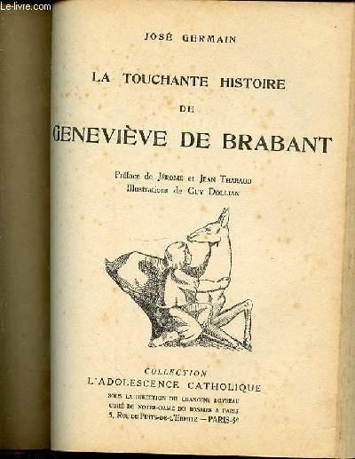 LA TOUCHANTE HISTOIRE DE GENEVIEVE DE BRABANT - PREFACE DE JEROME ET JEAN THARAUD / ILLUSTRATIONS DE GUY DOLLIAN. COLLECTION