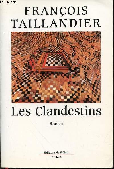 LES CLANDESTINS - ROMAN.