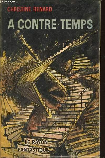 A CONTRE-TEMPS - LE RAYON FANTASTIQUE N°113.