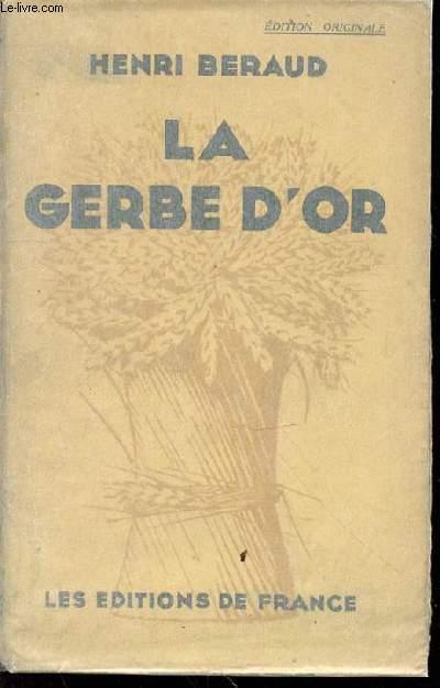 LA GERBE D'OR - EDITION ORIGINALE.