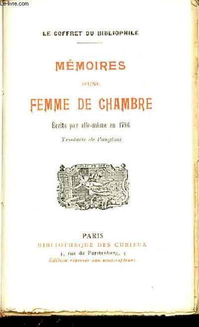 MEMOIRES D'UNE FEMME DE CHAMBRE - ECRITS PAR ELLE-MEME EN 1786 / LE COFFRET DU BIBLIOPHILE.