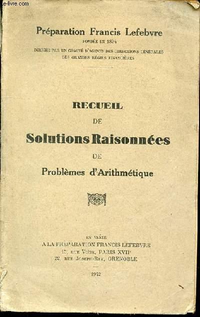 RECUEIL DE SOLUTIONS RAISONNEES DE PROBLEMES D'ARITHMETIQUE.