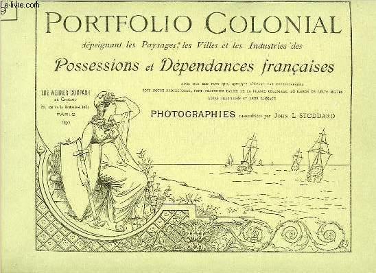 SERIE D'ART 9 : PORTFOLIO COLONIAL DEPEIGNANT LES PAYSAGES, LES VILLES ET LES INDUSTRIES DES POSSESSIONS ET DEPENDANCES FRANCAISES.