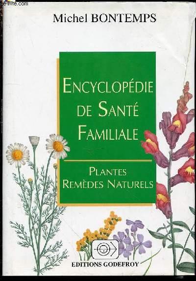 ENCYCLOPEDIE DE SANTE FAMILIALE - PLANTES REMEDES NATURELS.