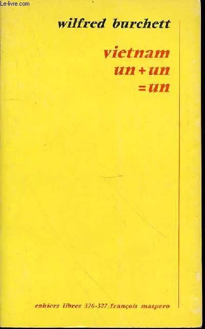 VIETNAM UN + UN = UN - CAHIERS LIBRES 326-327.