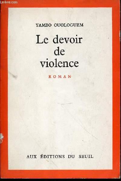 LE DEVOIR DE VIOLENCE - ROMAN.