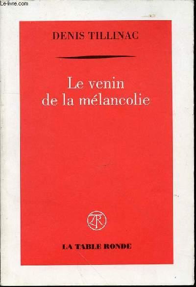 LE VENIN DE LA MELANCOLIE.