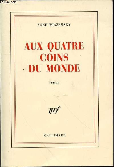 AUX QUATRE COINS DU MONDE - ROMAN.
