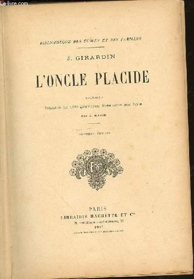 L'ONCLE PLACIDE - BIBLIOTHEQUE DES ECOLES ET DES FAMILLES. ILLUSTRATIONS DE A. MARIE.
