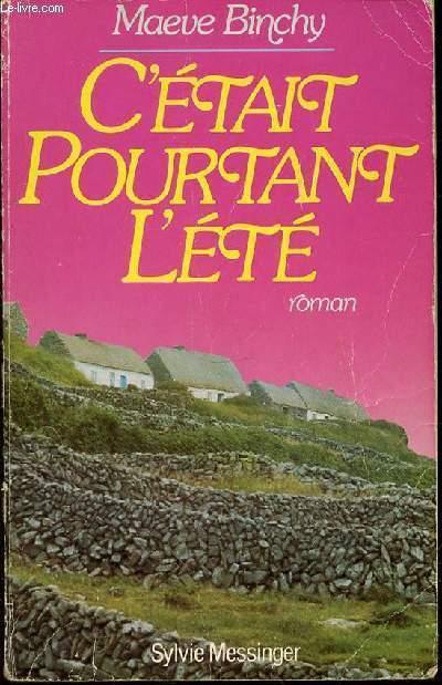C'ETAIT POURTANT L'ETE - ROMAN.