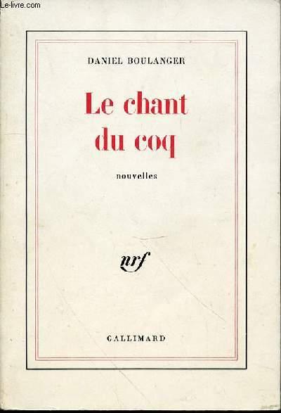 LE CHANT DU COQ, NOUVELLES.