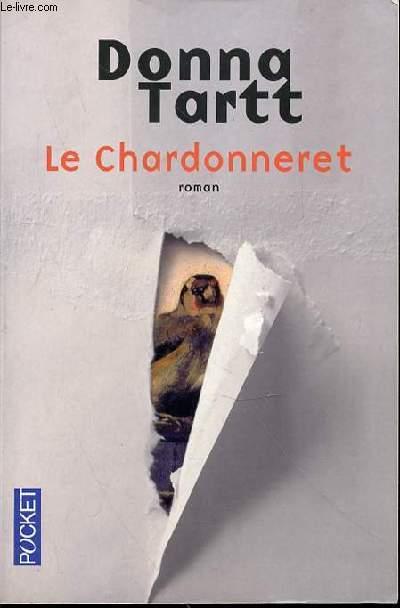 LE CHARDONNERET - ROMAN / POCKET N°16041.