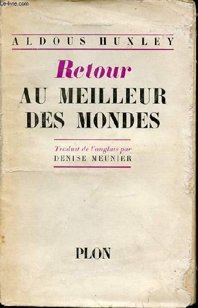 RETOUR AU MEILLEUR DES MONDES - TRADUIT DE L'ANGLAIS PAR DENISE MEUNIER.