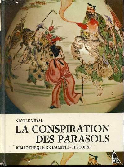 LA CONSPIRATION DES PARASOLS - BIBLIOTHEQUE L'AMITIE-HISTOIRE.