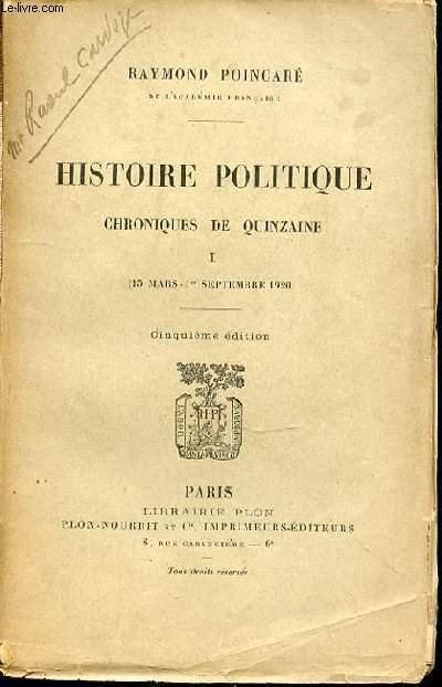HISTOIRE POLITIQUE CHRONIQUES DE QUINZAINE - TOME 1 (15 MARS- 1 SEPTEMBRE 1920).