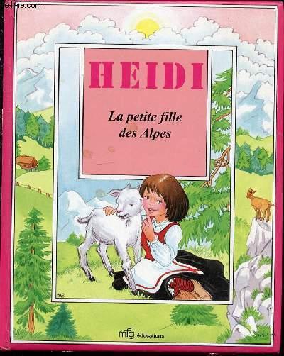 HEIDI, LA PETITE FILLE DES ALPES - ILLUSTRATIONS DE MICHELE POIRIER.