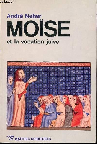 MOISE ET LA VOCATION JUIVE - COLLECTION