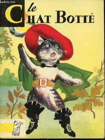LE CHAT BOTTE - CONTES DU GAI PIERROT. ILLUSTRATIONS DE LUCE LAGARDE.