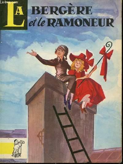 LA BERGERE ET LE RAMONEUR - CONTES DU GAI PIERROT / ADAPTATION DE J. P. BAYARD. ILLUSTRATIONS DE MARIE-SIXTINE.
