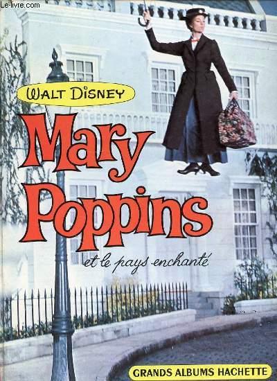 MARY POPPINS ET LE PAYS ENCHANTE - GRANDS ALBUMS HACHETTE.