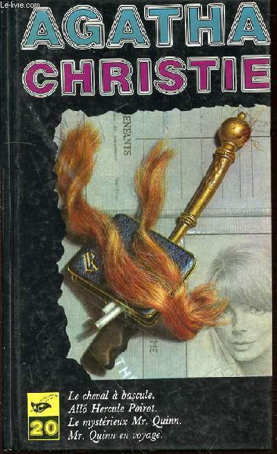 OEUVRES COMPLETES - VOLUME XX : LE CHEVAL A BASCULE / ALLO, HERCULE POIROT / LE MYSTERIEUX MR. QUINN / MR. QUINN EN VOYAGE.