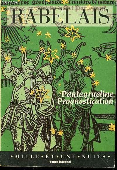PANTAGRUELINE PROGNOSTICATION - EDITION BILINGUE AVEC UNE TRANSCRIPTION EN FRANCAIS MODERNE ET UNE POSTFACE DE GUY DEMERSON.