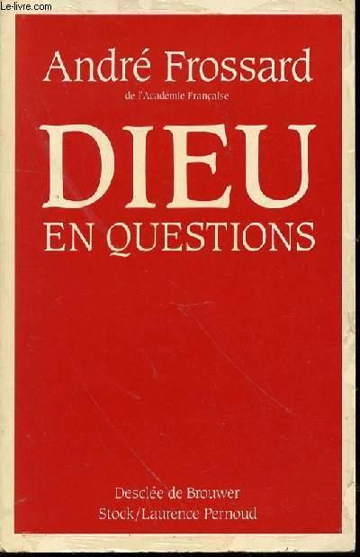 DIEU EN QUESTIONS.