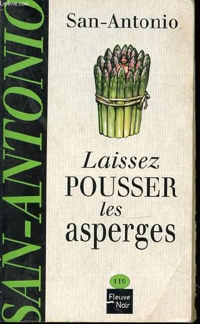 LAISSEZ POUSSER LES ASPERGES - ROMAN N°119.