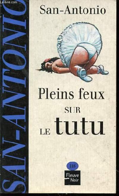 PLEINS FEUX SUR LE TUTU - ROMAN N°118.