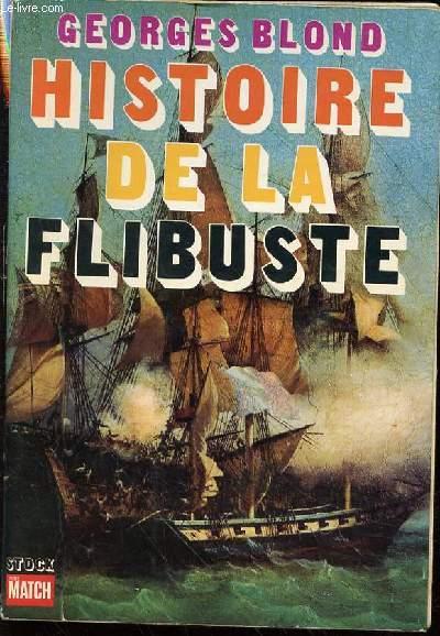 HISTOIRE DE LA FLIBUSTE.