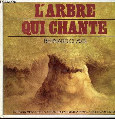 L'ARBRE QUI CHANTE - ILLUSTRATIONS JEAN-CLAUDE LUTON.