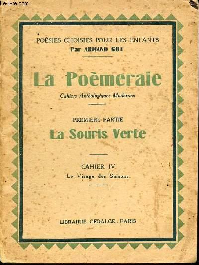 LA POEMERAIE, CAHIERS ANTHOLOGIQUES MODERNES - PREMIERE PARTIE : LA SOURIS VERTE. CAHIER IV : LE VISAGE DES SAISONS - COLLECTION