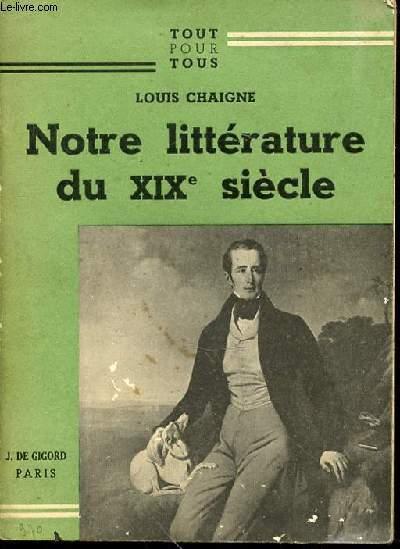 NOTRE LITTERATURE DU XIX EME SIECLE - COLLECTION