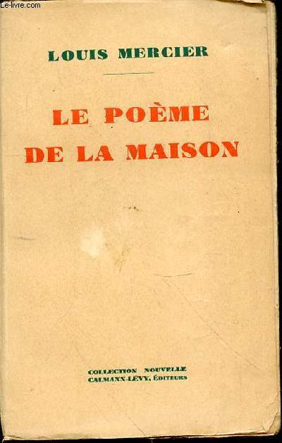 LE POEME DE LA MAISON - COLLECTION NOUVELLE.