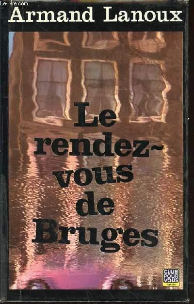 LE RENDEZ-VOUS DE BRUGES - ROMAN.