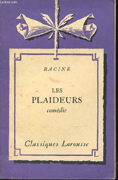 LES PLAIDEURS : COMEDIE - AVEC UNE NOTICE BIOGRAPHIQUE, UNE NOTICE HISTORIQUE ET LITTERAIRE, DES NOTES EXPLICATIVES, DES JUGEMENTS, UN QUESTIONNAIRE SUR LA PIECE ET DES SUJETS DE DEVOIRS PAR FELIX GUIRAND.