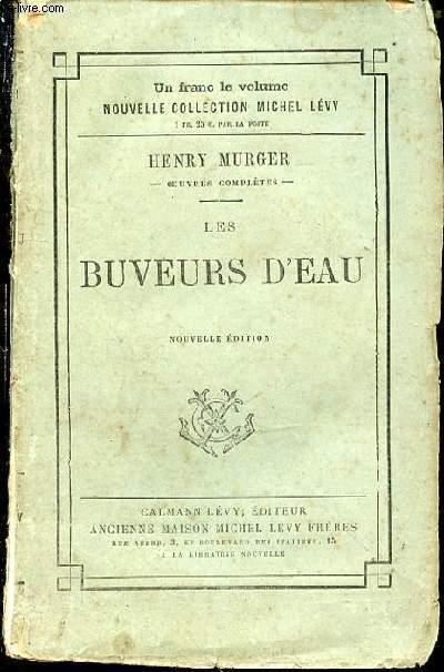 LES BUVEURS D'EAU - NOUVELLE EDITION.