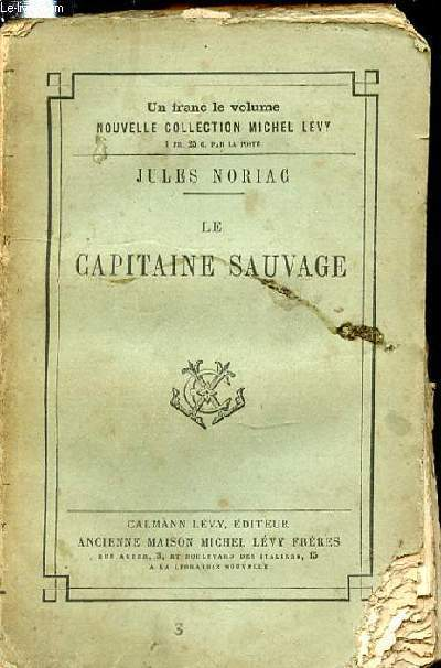 LE CAPITAINE SAUVAGE - EDITION ORIGINALE.