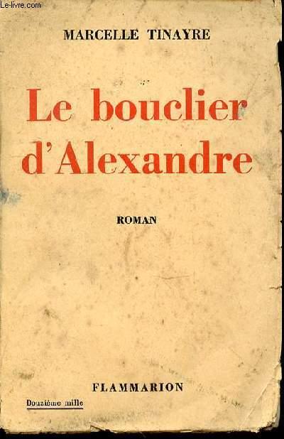 LE BOUCLIER D'ALEXANDRE - ROMAN.